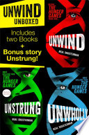 Unwind Unboxed: Unwind; Unstrung: an Unwind Story; Unwholly