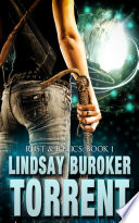 """Torrent (Rust & Relics, Book 1): An Urban Fantasy Adventure Series"" by Lindsay Buroker"