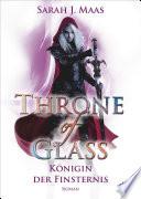 Throne of Glass 4 - Königin der Finsternis  : Roman