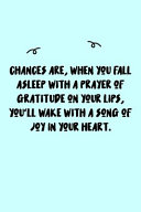 Pdf Chances Are, When You Fall Asleep with a Prayer of Gratitude on Your Lips, You'll Wake with a Song of Joy in Your Heart. Journal