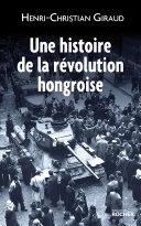 Pdf Une histoire de la révolution hongroise Telecharger