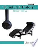 Furniture in History, 3000 B.C.-2000 A.D.