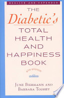 The Diabetic's Total Health and Happiness Book