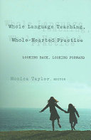 Whole Language Teaching  Whole hearted Practice