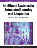 Intelligent Systems for Automated Learning and Adaptation  Emerging Trends and Applications