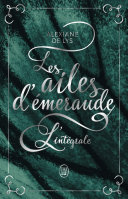 Les ailes d'émeraude - L'intégrale [Pdf/ePub] eBook