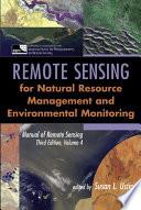 Manual of Remote Sensing  Remote Sensing for Natural Resource Management and Environmental Monitoring Book