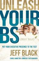 Unleash Your BS (Best Self)
