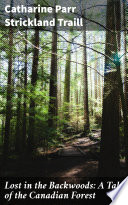 Lost In The Backwoods A Tale Of The Canadian Forest
