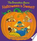 Halloween Is Sweet  the Berenstain Bears