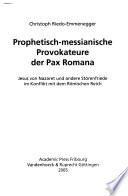 Prophetisch-messianische Provokateure der Pax Romana