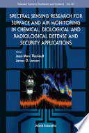 Spectral Sensing Research For Surface And Air Monitoring In Chemical  Biological And Radiological Defense And Security Applications