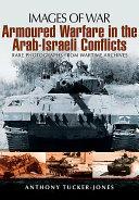 Armoured Warfare in the Arab Israeli Conflicts