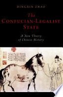 The Confucian-legalist State  : A New Theory of Chinese History