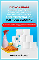 DIY Homemade Disinfectant Spray  Scented Sanitizing Wipes  Washable Toilet Paper and Essential Oil for Home Cleaning