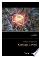 The Wiley Handbook of Cognitive Control