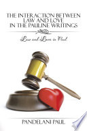 The Interaction Between Law And Love In The Pauline Writings