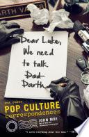 Dear Luke We Need To Talk Darth