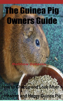 Pdf The Guinea Pig Owners Guide:How to Choose and Look After a Healthy and Happy Guinea Pig