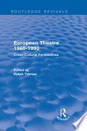 European Theatre 1960 1990  Routledge Revivals
