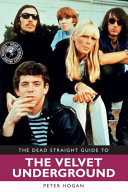 Dead Straight Guide to Velvet Underground and Lou Reed by Peter Hogan