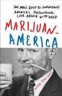 Marijuanamerica:One Man s Quest to Understand America s Dysfuncti