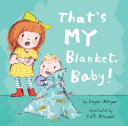 That's My Blanket, Baby! Angie Morgan Cover