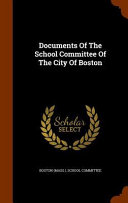 Documents Of The School Committee Of The City Of Boston