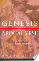 From Genesis to Apocalypse  : Introducing the Bible