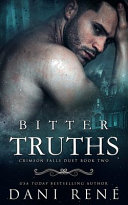 Bitter Truths  A Twisted Arranged Marriage Romance Book PDF