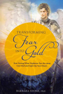 Transforming Fear Into Gold