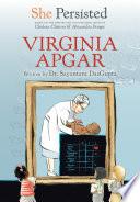 She Persisted  Virginia Apgar