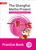 The Shanghai Maths Project Practice Book 1B