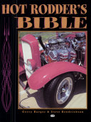 Hot Rodder s Bible   The Ultimate Guide to Building Your Dream Machine