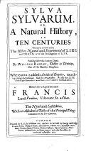 Sylva Sylvarum, Or, A Natural History in Ten Centuries