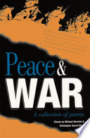 Peace and War  : A Collection of Poems