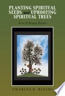 Planting Spiritual Seeds and Uprooting Spiritual Trees