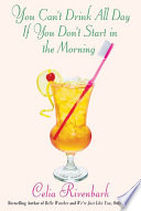 You Can t Drink All Day If You Don t Start in the Morning Book PDF