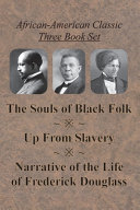 African American Classic Three Book Set   The Souls of Black Folk  Up From Slavery  and Narrative of the Life of Frederick Douglass