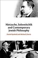 Nietzsche, Soloveitchik and Contemporary Jewish Philosophy