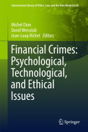 Financial Crimes: Psychological, Technological, and Ethical Issues