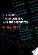 The Score  the Orchestra  and the Conductor