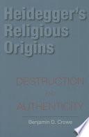 Heidegger's Religious Origins