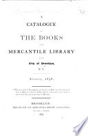 A Catalogue of the Books in the Mercantile Library of the City of Brooklyn  N Y  August  1858