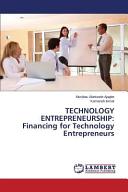 TECHNOLOGY ENTREPRENEURSHIP  Financing for Technology Entrepreneurs