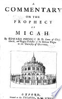 A Commentary on the Prophecy of Micah, by Edward Pocock. [With the Text.]