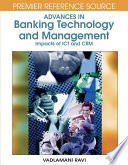 Advances In Banking Technology And Management Impacts Of Ict And Crm Book PDF