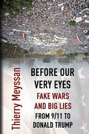 Before Our Very Eyes Fake Wars And Big Lies