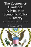 The Economics Handbook A Primer on Economic Policy   History Book