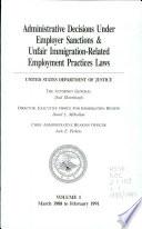 Administrative Decisions Under Employer Sanctions Unfair Immigration Related Employment Practices Laws Book PDF